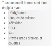 Tous nos mobil-homes sont bien équipés avec refrigerateur plaques cuisson television SDB WC